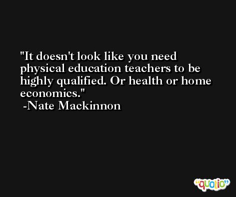 It doesn't look like you need physical education teachers to be highly qualified. Or health or home economics. -Nate Mackinnon